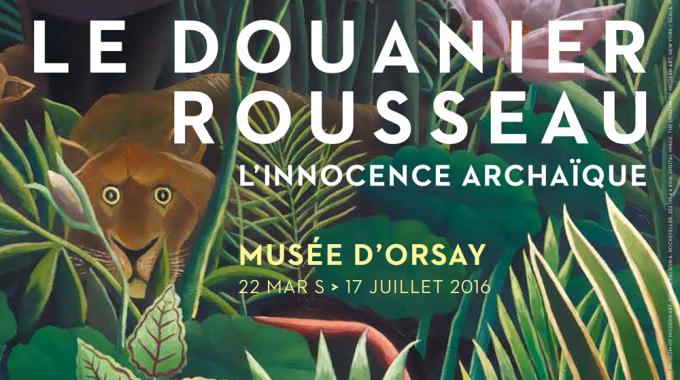 Le Douanier Rousseau: L'innocence archaïque au Musée d'Orsay