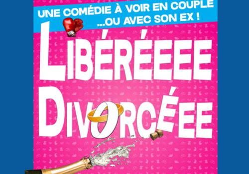 Libéréeee divorcéee au Théâtre La Boussole