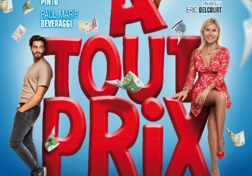 À Tout Prix à la Comédie de Paris